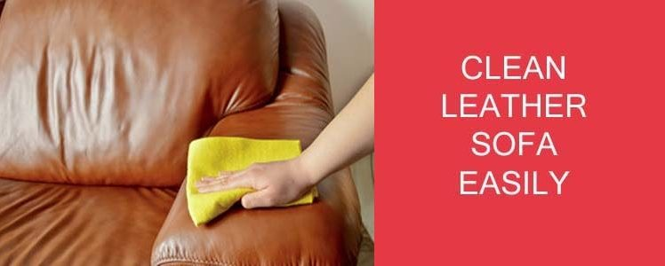 How to Clean Leather Sofa Easily